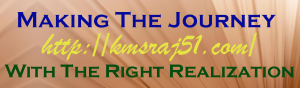 KMSRAJ51-Making The Journey With The Right Realization