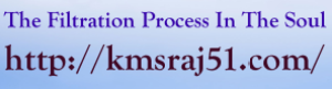 KMSRAJ51-The Filtration Process In The Soul