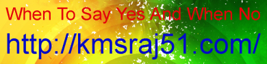 When To Say Yes And When No-kmsraj51