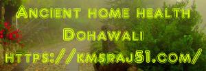 ancient-home-health-dohawali-kmsraj51